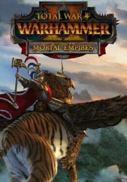 Total War: Warhammer II – Mortal Empires