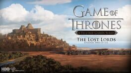Game of Thrones: Episode 2 – The Lost Lords