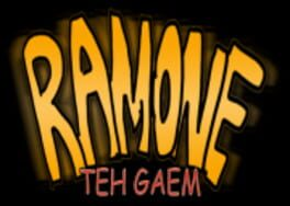 Ramone: Teh Gaem