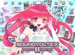 Sound Voltex II: Infinite Infection (2013)