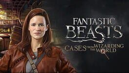 Fantastic Beasts: Cases from the Wizarding World