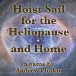 Hoist Sail for the Heliopause and Home