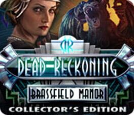 Dead Reckoning: The Brassfield Manor Collector's Edition