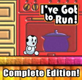 I've Got to Run: Complete Edition!