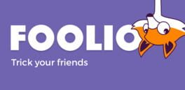 Foolio: Fool your friends