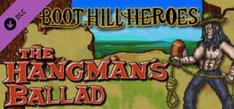 Boot Hill Heroes – The Hangman's Ballad