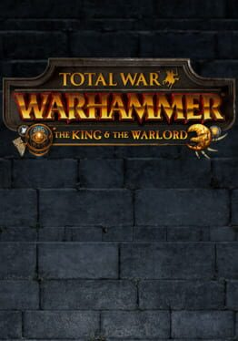Total War: Warhammer – The King and the Warlord