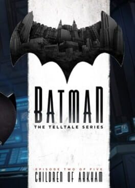Batman: The Telltale Series – Episode 2: Children of Arkham