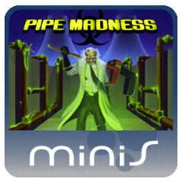 Pipe madness