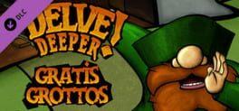 Delve Deeper: Gratis Grottos