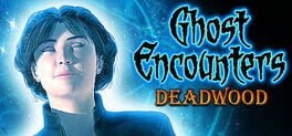 Ghost Encounters: Deadwood – Collector's Edition