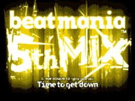 beatmania 5thMIX -Time to get down-