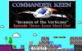 Commander Keen - Invasion of the Vorticons: Keen Must Die!