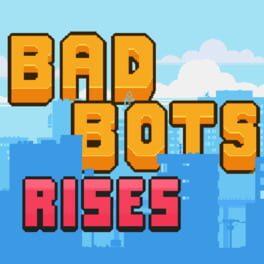 Bad Bots Rises