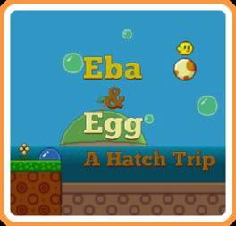 Eba & Egg: A Hatch Trip