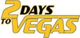 2 Days to Vegas