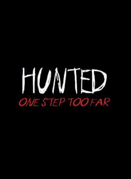 Hunted: One Step Too Far