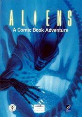 Aliens: A Comic Book Adventure
