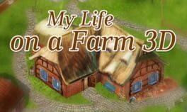 My Life on a Farm 3D