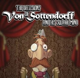 The Delusions of Von Sottendorff and His Squared Mind