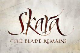 Skara: The Blade Remains