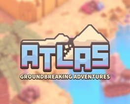 Atlas: Groundbreaking Adventures