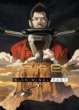 Deus Ex: Mankind Divided – A Criminal Past