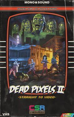 Dead Pixels II: Straight to Video