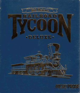 Sid Meier's Railroad Tycoon Deluxe - Press Kit