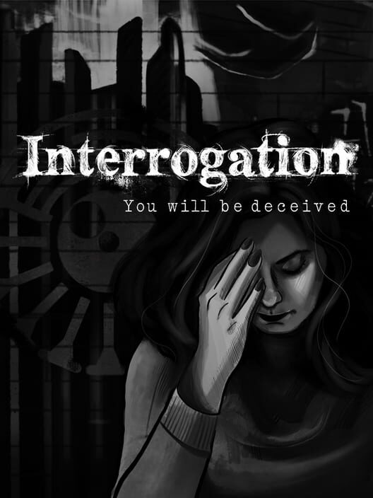 Interrogation: You will be deceived image