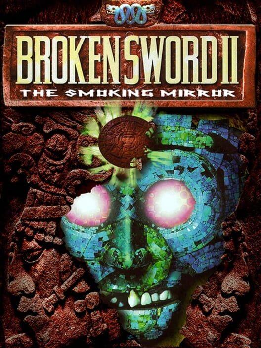 Broken Sword II: The Smoking Mirror image