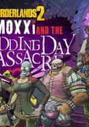 Borderlands 2: Mad Moxxi and the Wedding Day Massacre