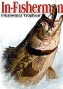 In-Fisherman: Freshwater Trophies