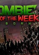 Zombie Kill of the Week - Reborn