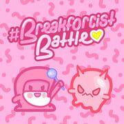 Breakforcist Battle