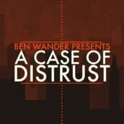 A Case Of Distrust