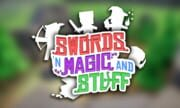 Swords 'n Magic and Stuff