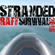 STRANDED RAFT SURVIVAL 2018!