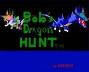 Bob's Dragon Hunt