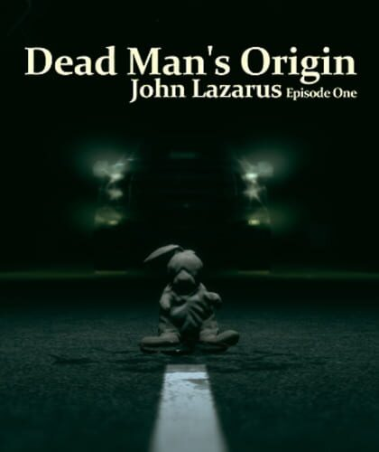 John Lazarus - Episode 1: Dead Man's Origin