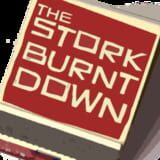 The Stork Burnt Down